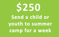 $250 Send a child or youth to summer camp for a week
